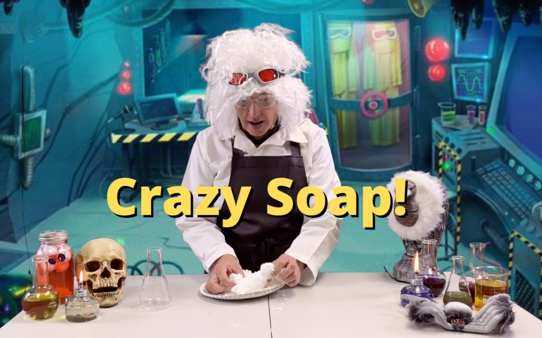 Crazy Soap