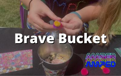 Brave Bucket